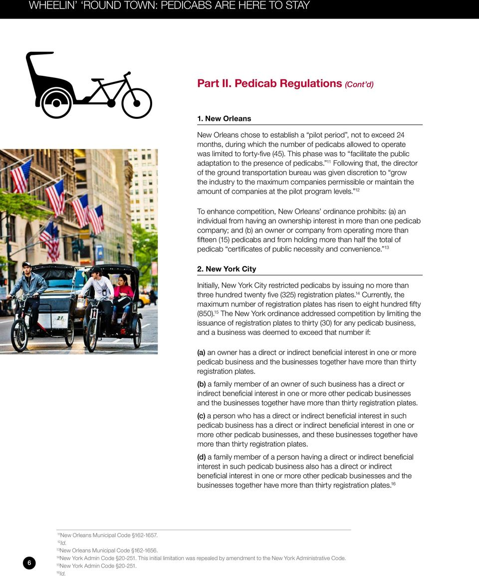 This phase was to facilitate the public adaptation to the presence of pedicabs.