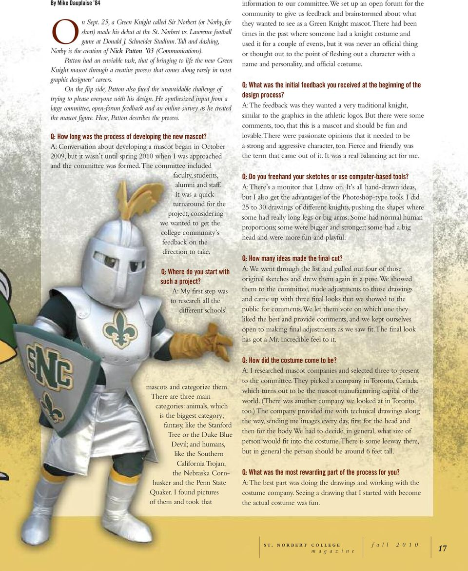 Patton had an enviable task, that of bringing to life the new Green Knight mascot through a creative process that comes along rarely in most graphic designers careers.