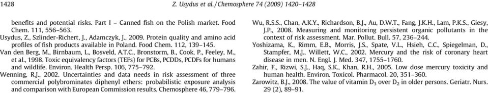 , et al., 1998. Toxic equivalency factors (TEFs) for PCBs, PCDDs, PCDFs for humans and wildlife. Environ. Health Persp. 106, 775 792. Wenning, R.J., 2002.
