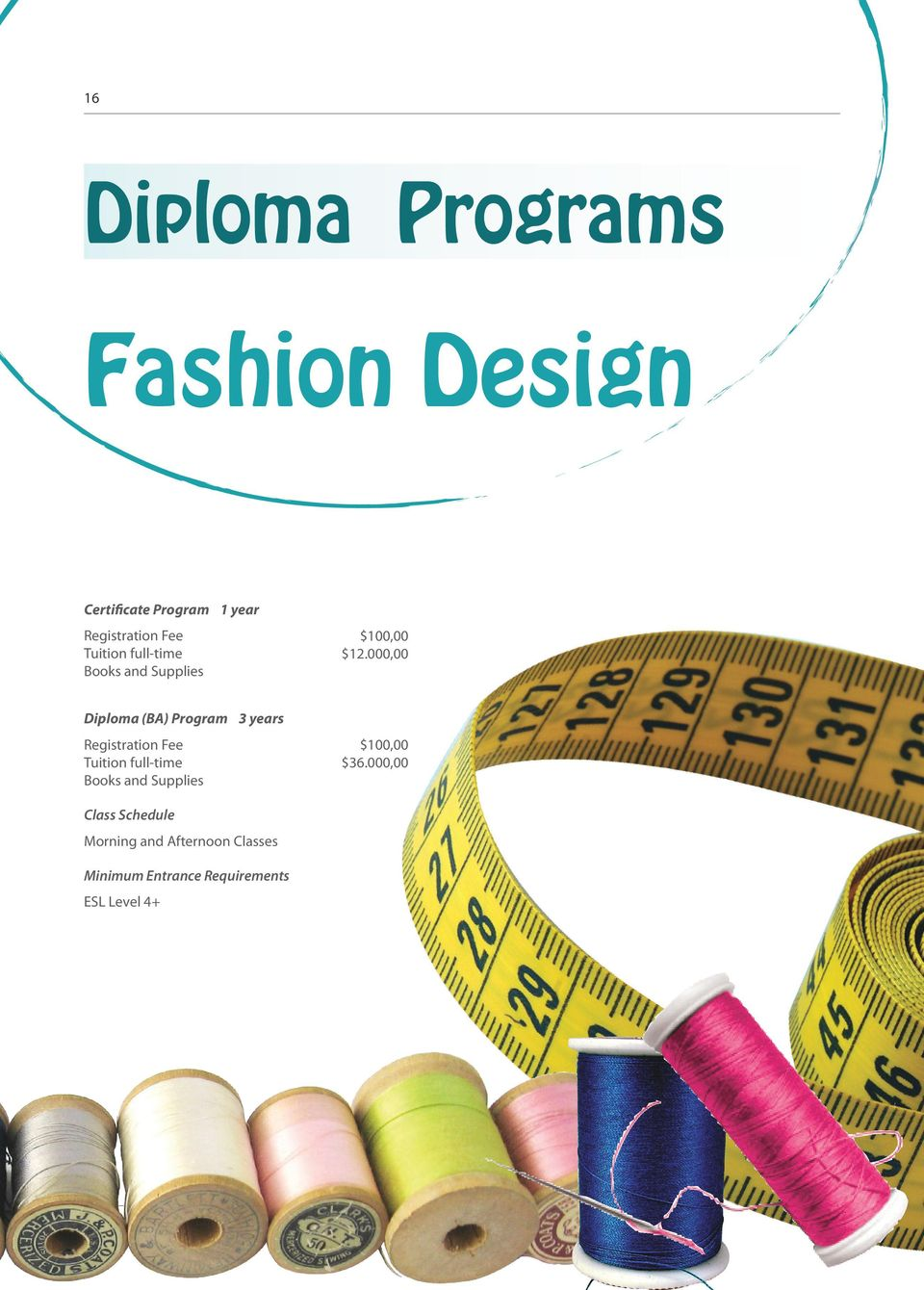 000,00 Diploma (BA) Program 3 years Registration Fee Tuition full-time Books and