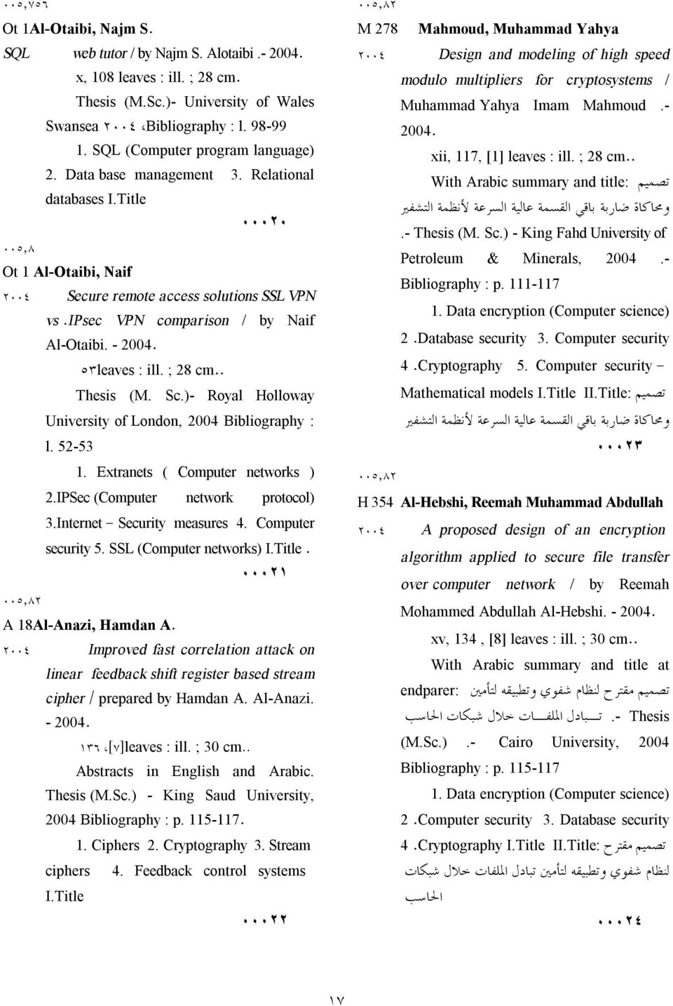 ipsec VPN comparison / by Naif Al Otaibi. - 2004. ٥٣leaves : ill. ; 28 cm.. Thesis (M. Sc.) Royal Holloway University of London, 2004 Bibliography : l. 52 53 1. Extranets ( Computer networks ) 2.