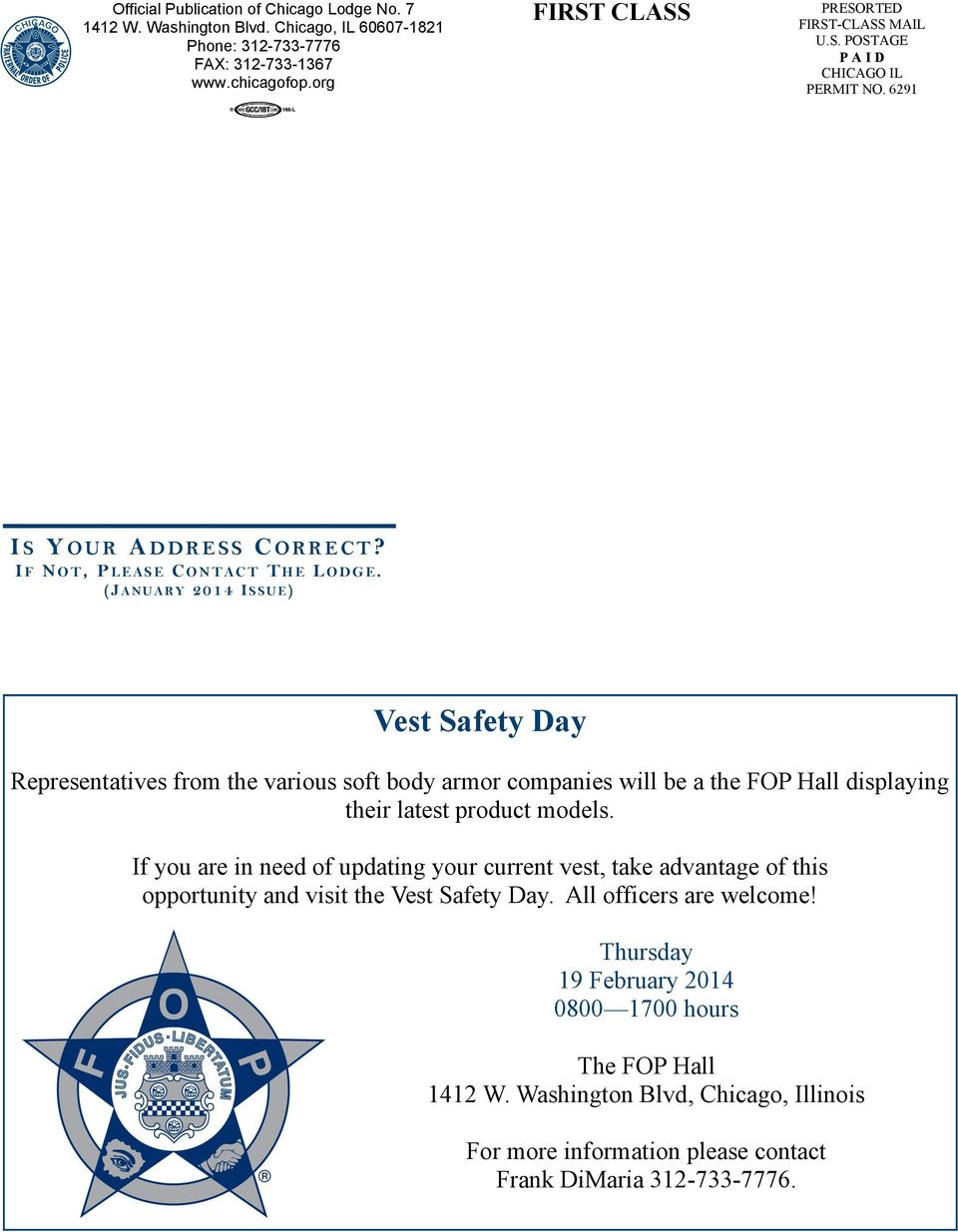 (JA N U A R Y 2 0 1 4 I SSUE) Vest Safety Day Representatives from the various soft body armor companies will be a the FOP Hall displaying their latest product models.