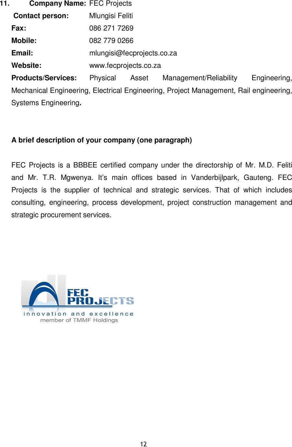 za Products/Services: Physical Asset Management/Reliability Engineering, Mechanical Engineering, Electrical Engineering, Project Management, Rail engineering, Systems
