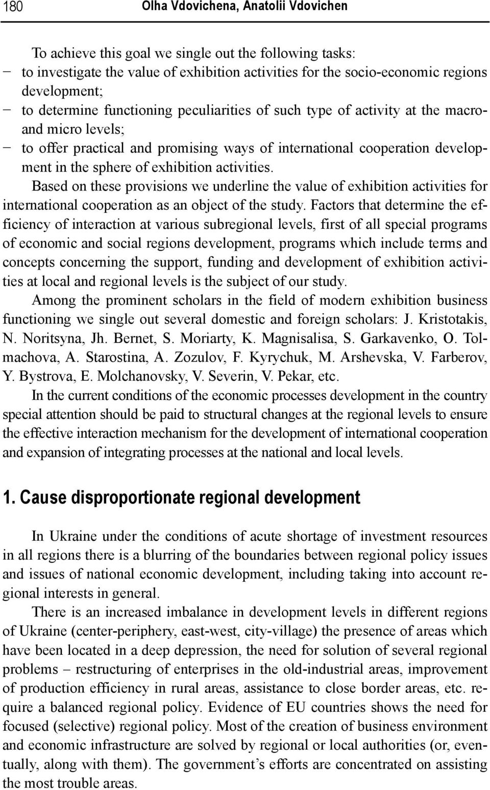 activities. Based on these provisions we underline the value of exhibition activities for international cooperation as an object of the study.