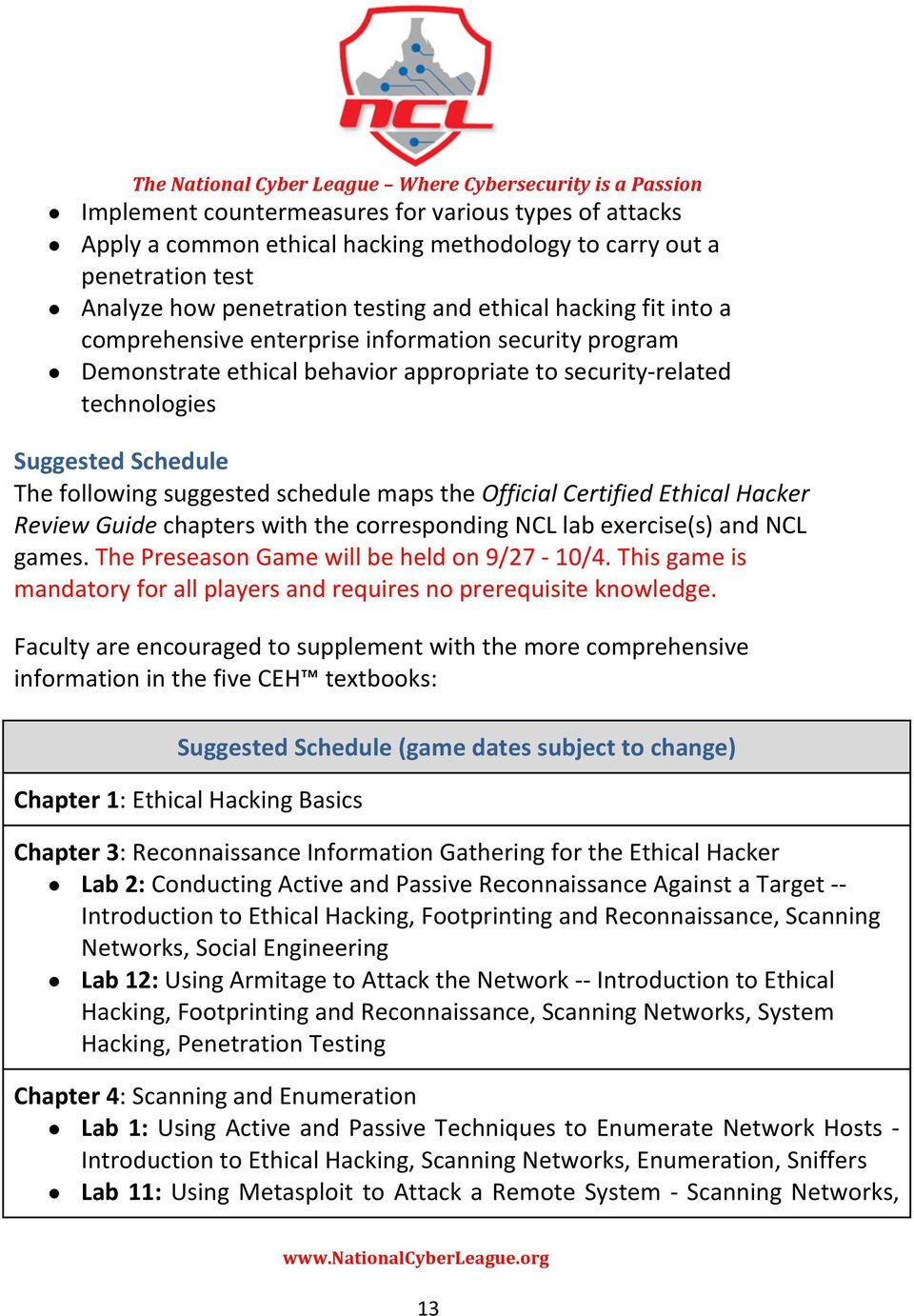 Certified Ethical Hacker Review Guide chapters with the corresponding NCL lab exercise(s) and NCL games. The Preseason Game will be held on 9/27-10/4.