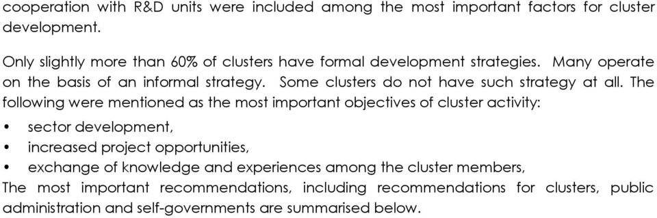 Some clusters do not have such strategy at all.