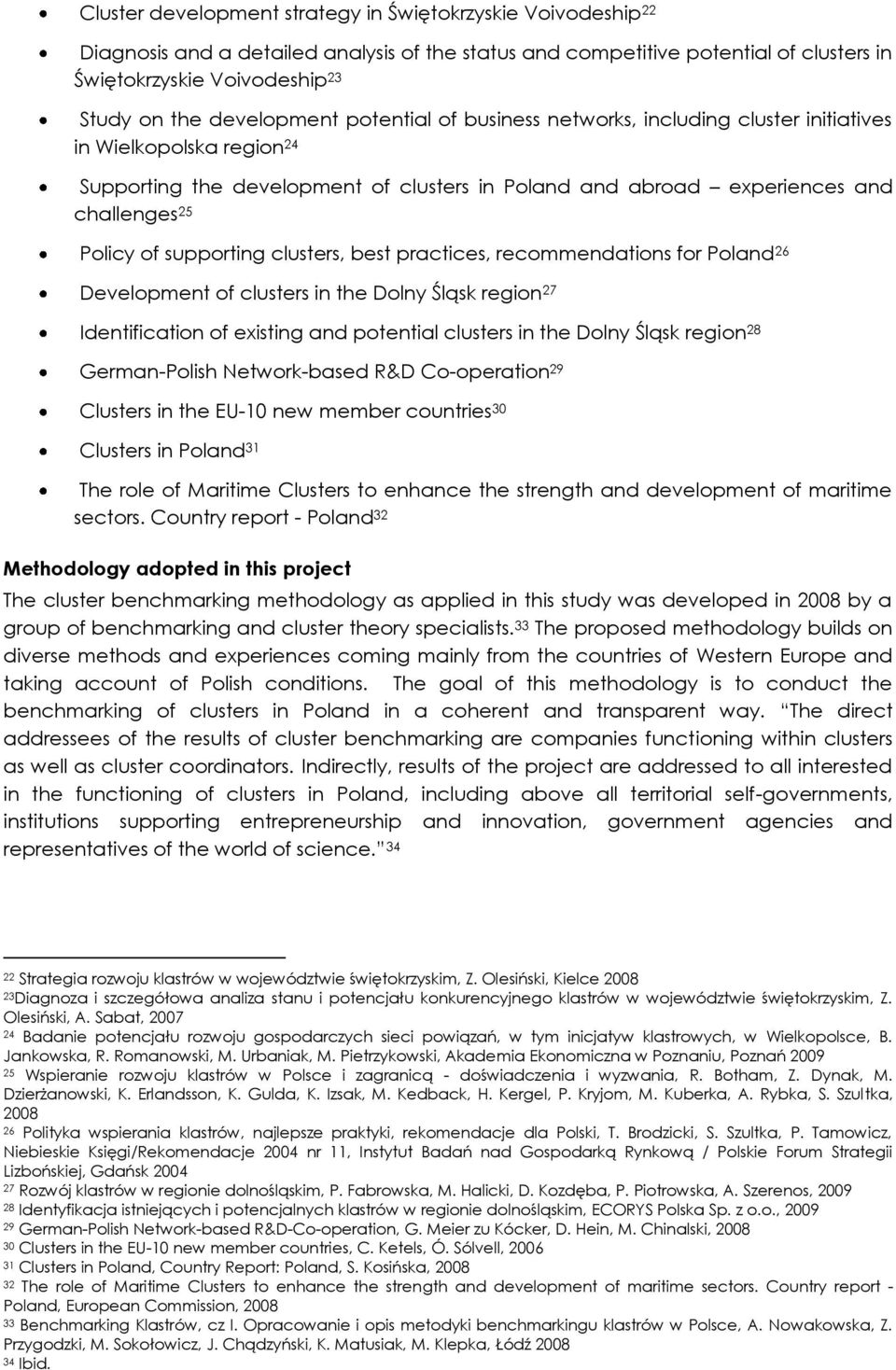 supporting clusters, best practices, recommendations for Poland 26 Development of clusters in the Dolny Śląsk region 27 Identification of existing and potential clusters in the Dolny Śląsk region 28