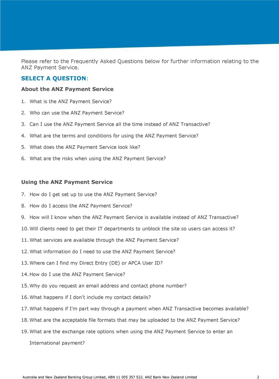 What does the ANZ Payment Service look like? 6. What are the risks when using the ANZ Payment Service? Using the ANZ Payment Service 7. How do I get set up to use the ANZ Payment Service? 8.