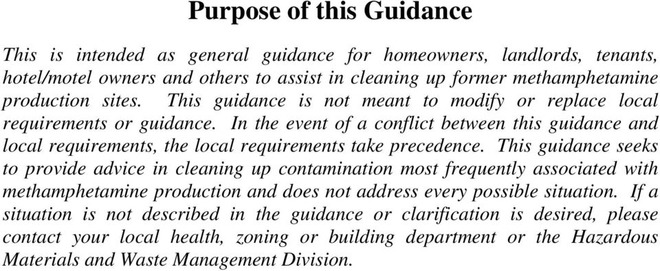 In the event of a conflict between this guidance and local requirements, the local requirements take precedence.