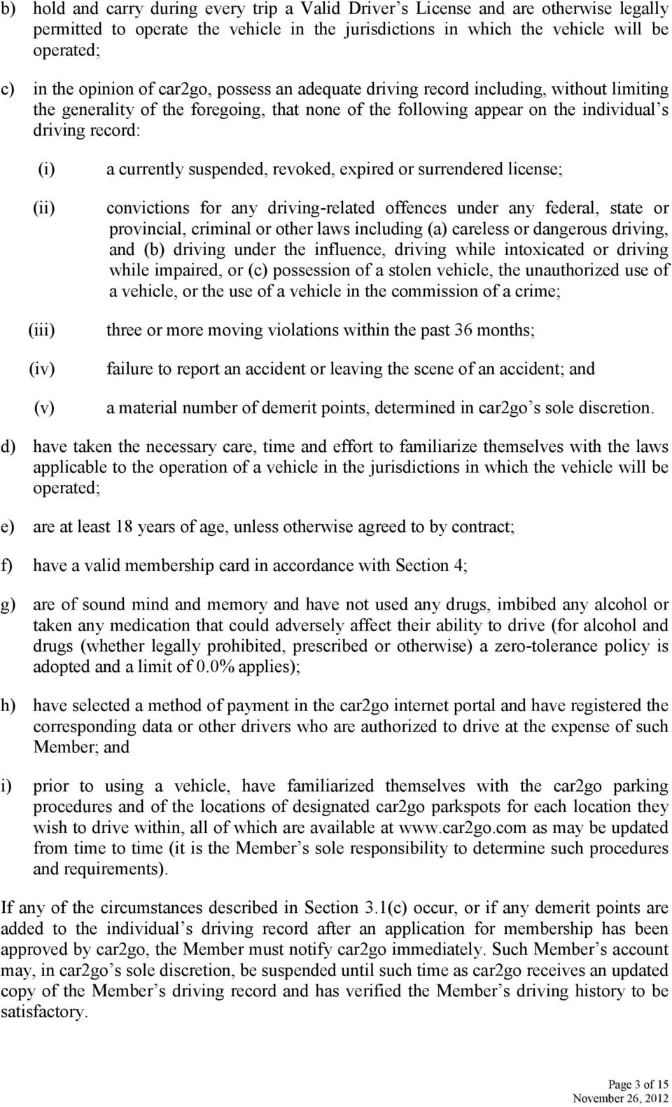 (v) a currently suspended, revoked, expired or surrendered license; convictions for any driving-related offences under any federal, state or provincial, criminal or other laws including (a) careless