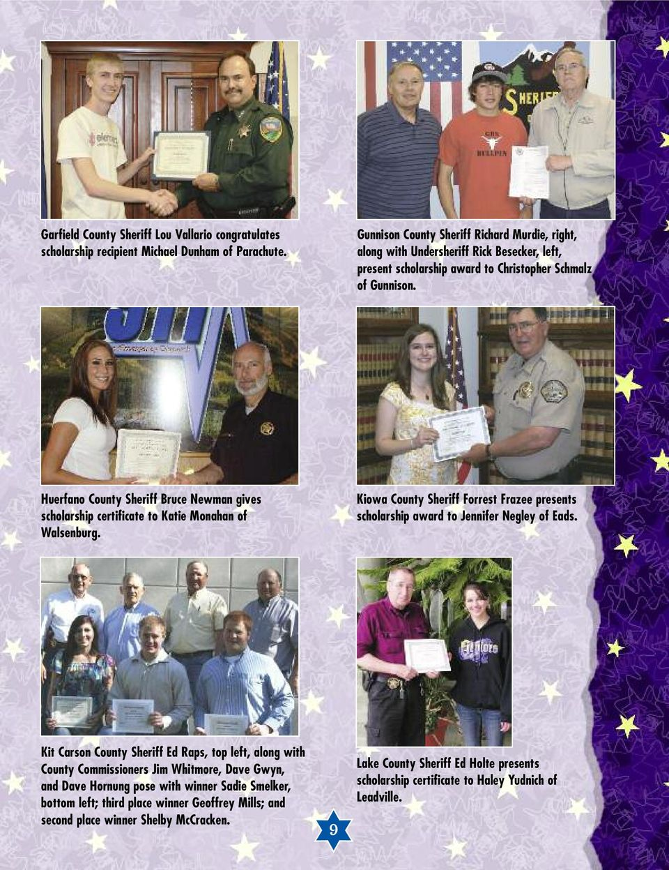 Huerfano County Sheriff Bruce Newman gives scholarship certificate to Katie Monahan of Walsenburg. Kiowa County Sheriff Forrest Frazee presents scholarship award to Jennifer Negley of Eads.