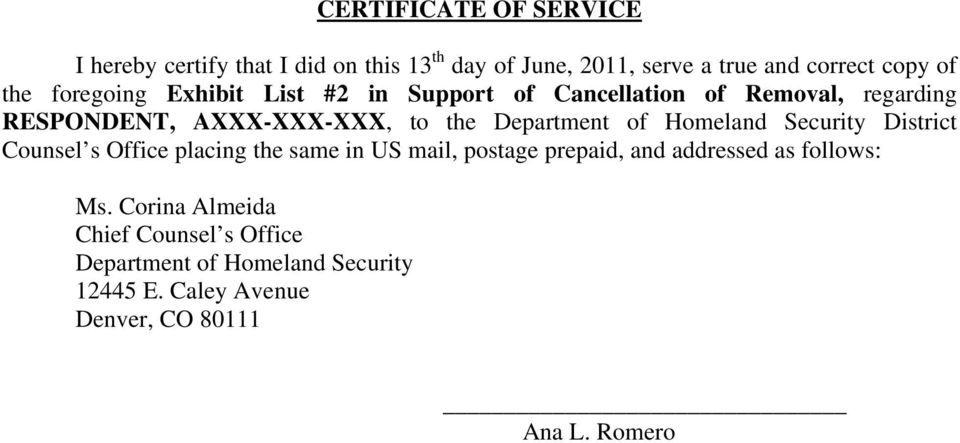 Homeland Security District Counsel s Office placing the same in US mail, postage prepaid, and addressed as follows: Ms.