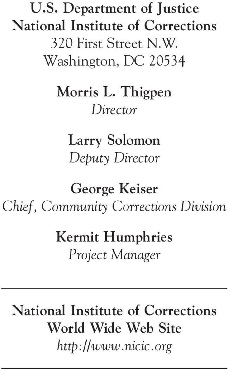 Thigpen Director Larry Solomon Deputy Director George Keiser Chief, Community