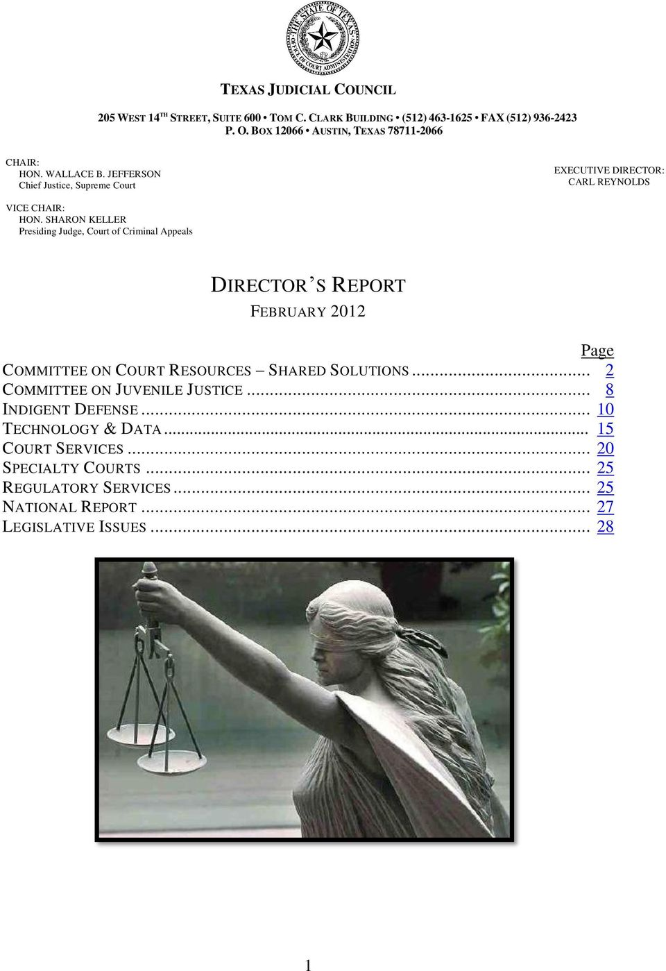 SHARON KELLER Presiding Judge, Court of Criminal Appeals DIRECTOR S REPORT DIRECTOR S REPORT FEBRUARY 2012 Page COMMITTEE ON COURT RESOURCES SHARED SOLUTIONS.
