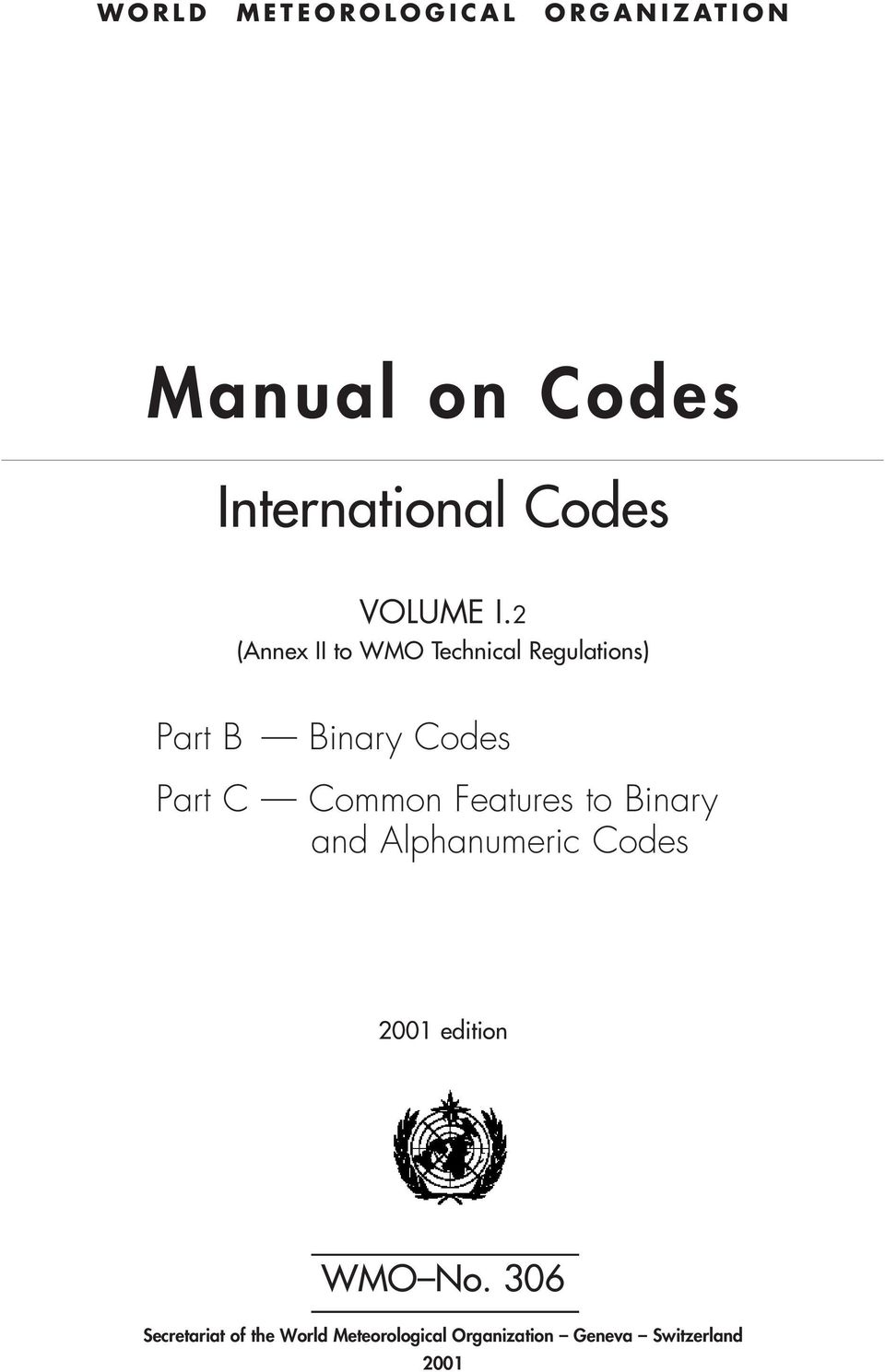 2 (Annex II to WMO Technical Regulations) Part B Binary Codes Part C