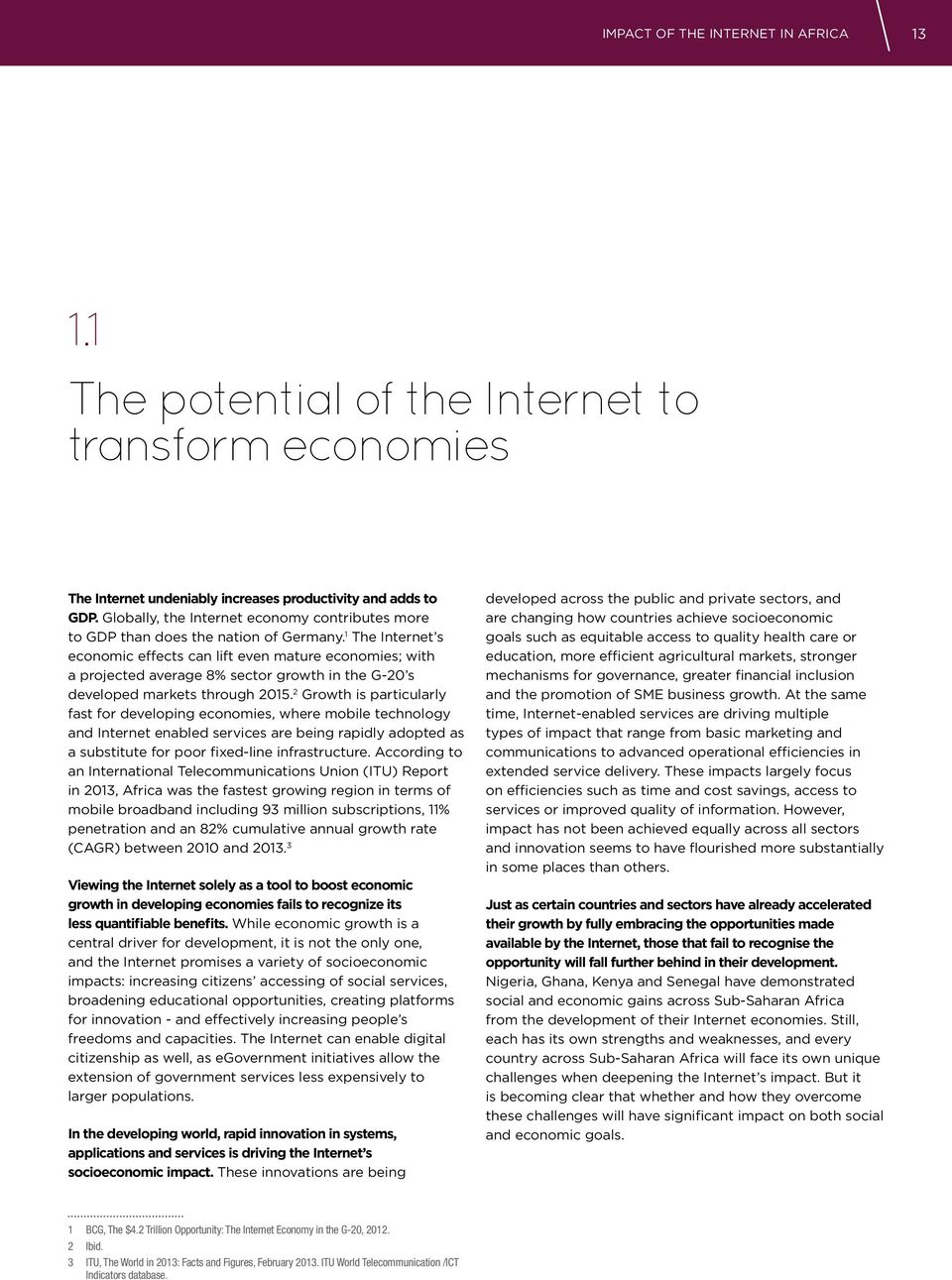 1 The Internet s economic eects can lift even mature economies; with a projected average 8% sector growth in the G-20 s developed markets through 2015.