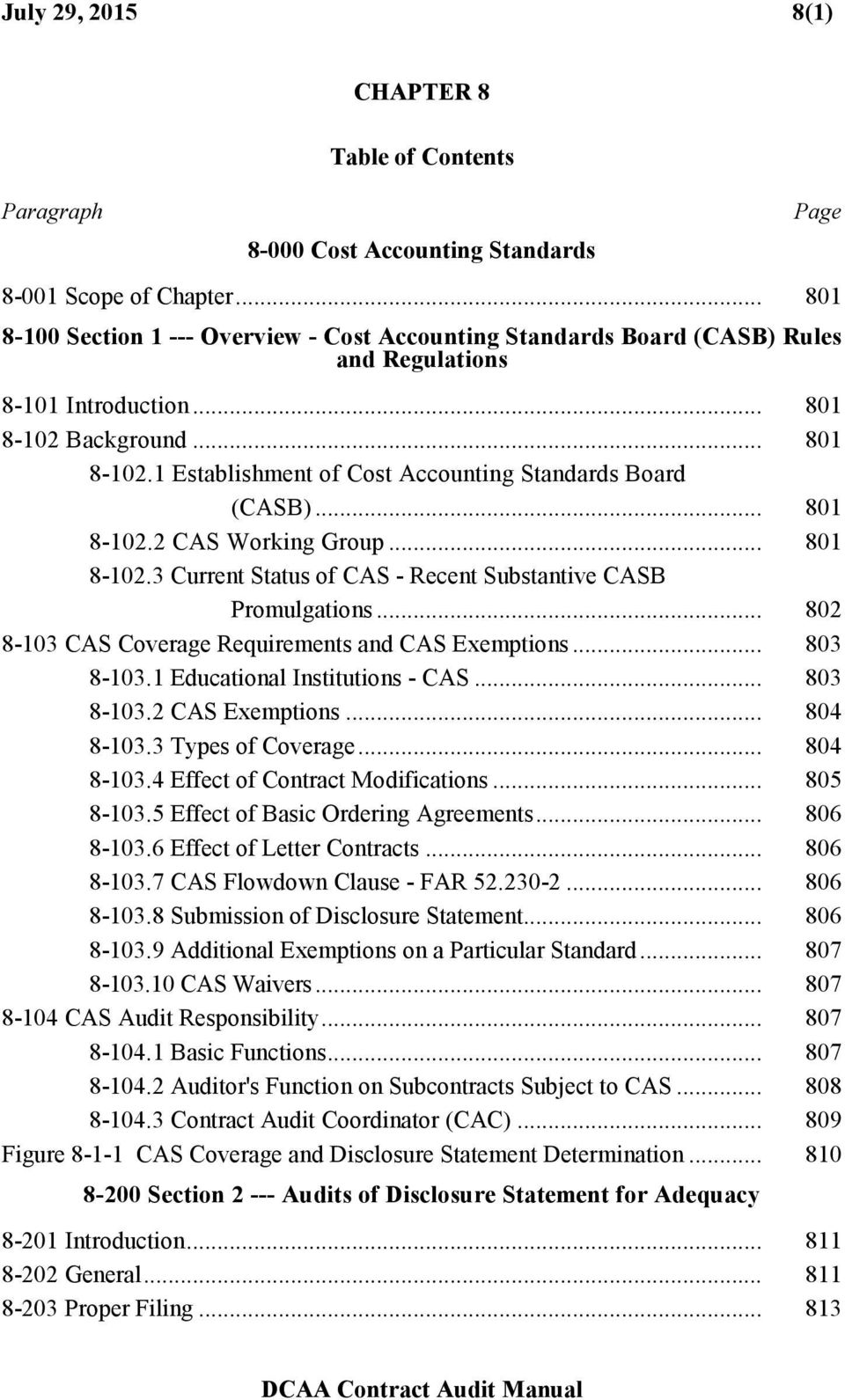.. 801 8-102.2 CAS Working Group... 801 8-102.3 Current Status of CAS - Recent Substantive CASB Promulgations... 802 8-103 CAS Coverage Requirements and CAS Exemptions... 803 8-103.