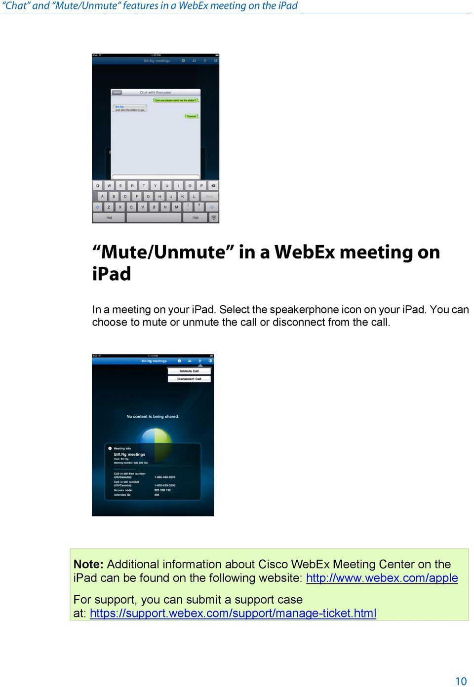 Note: Additional information about Cisco WebEx Meeting Center on the ipad can be found on the following website: