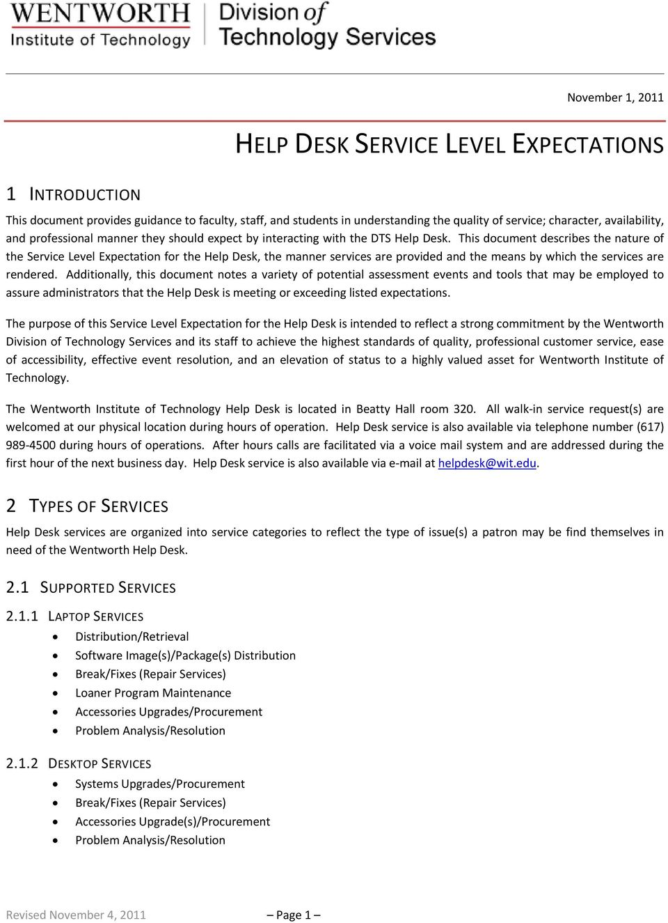 This document describes the nature of the Service Level Expectation for the Help Desk, the manner services are provided and the means by which the services are rendered.