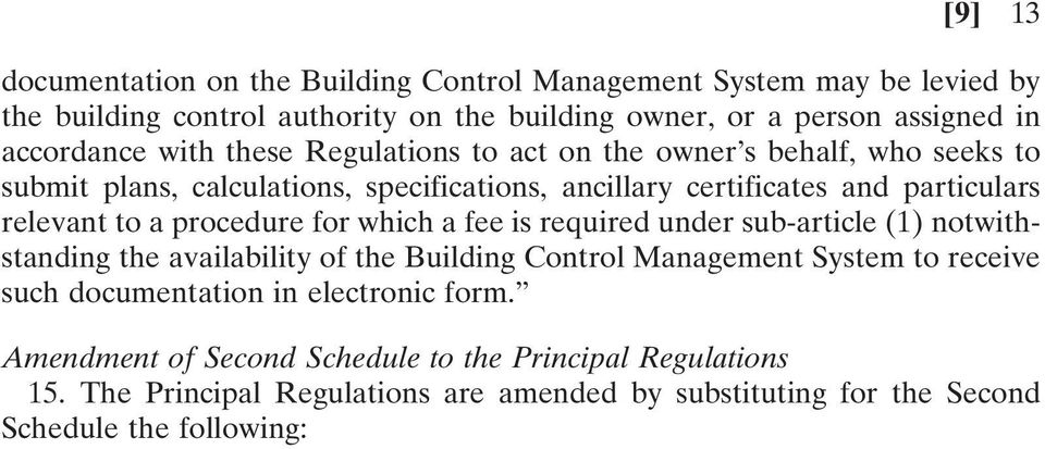relevant to a procedure for which a fee is required under sub-article (1) notwithstanding the availability of the Building Control Management System to receive such