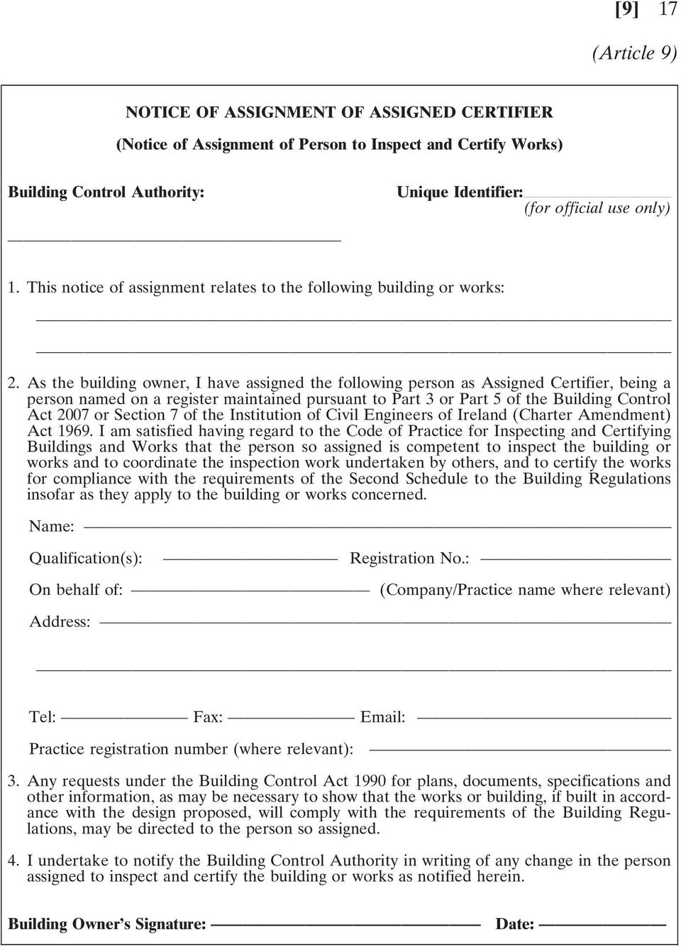 As the building owner, I have assigned the following person as Assigned Certifier, being a person named on a register maintained pursuant to Part 3 or Part 5 of the Building Control Act 2007 or