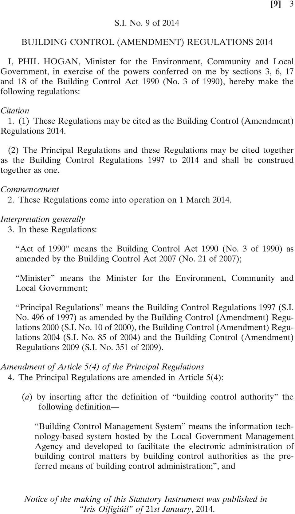 18 of the Building Control Act 1990 (No. 3 of 1990), hereby make the following regulations: Citation 1. (1) These Regulations may be cited as the Building Control (Amendment) Regulations 2014.