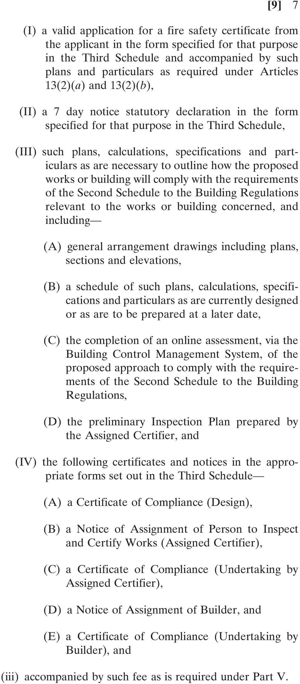 particulars as are necessary to outline how the proposed works or building will comply with the requirements of the Second Schedule to the Building Regulations relevant to the works or building