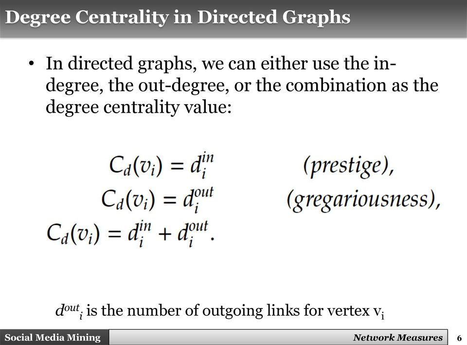 combination as the degree centrality value: d out i is the