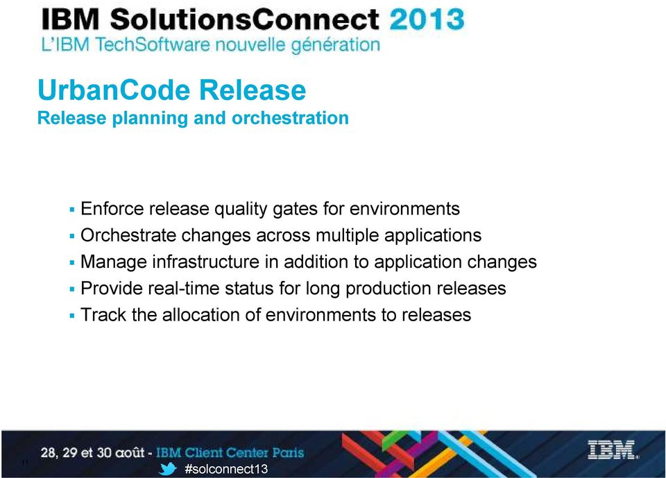 Manage infrastructure in addition to application changes Provide real-time