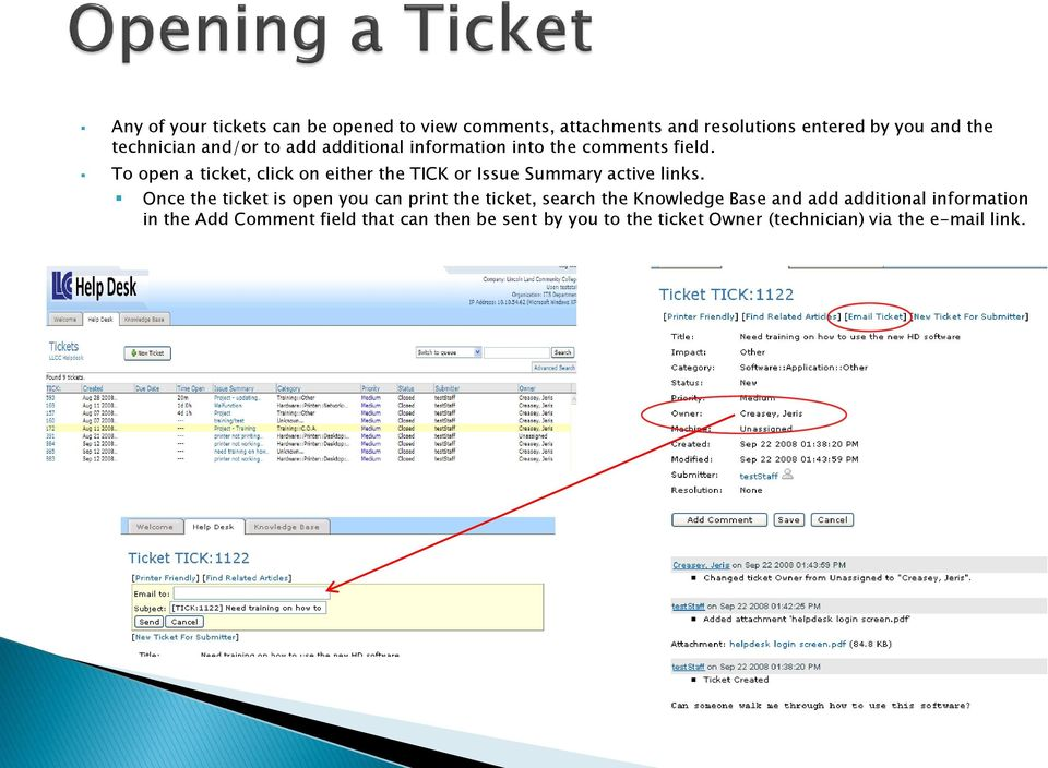 To open a ticket, click on either the TICK or Issue Summary active links.