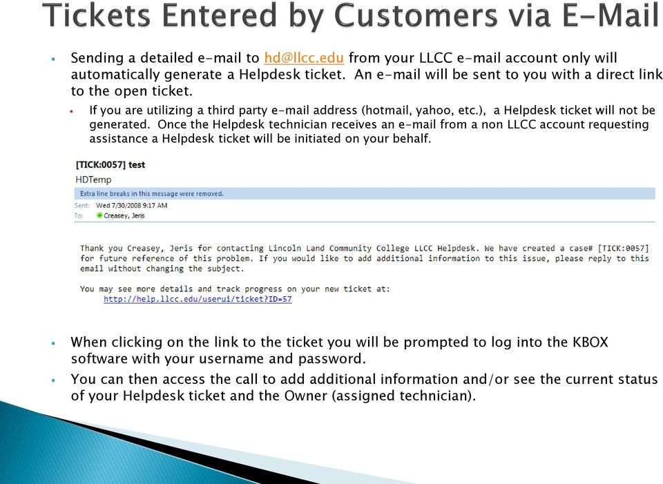 ), a Helpdesk ticket will not be generated.