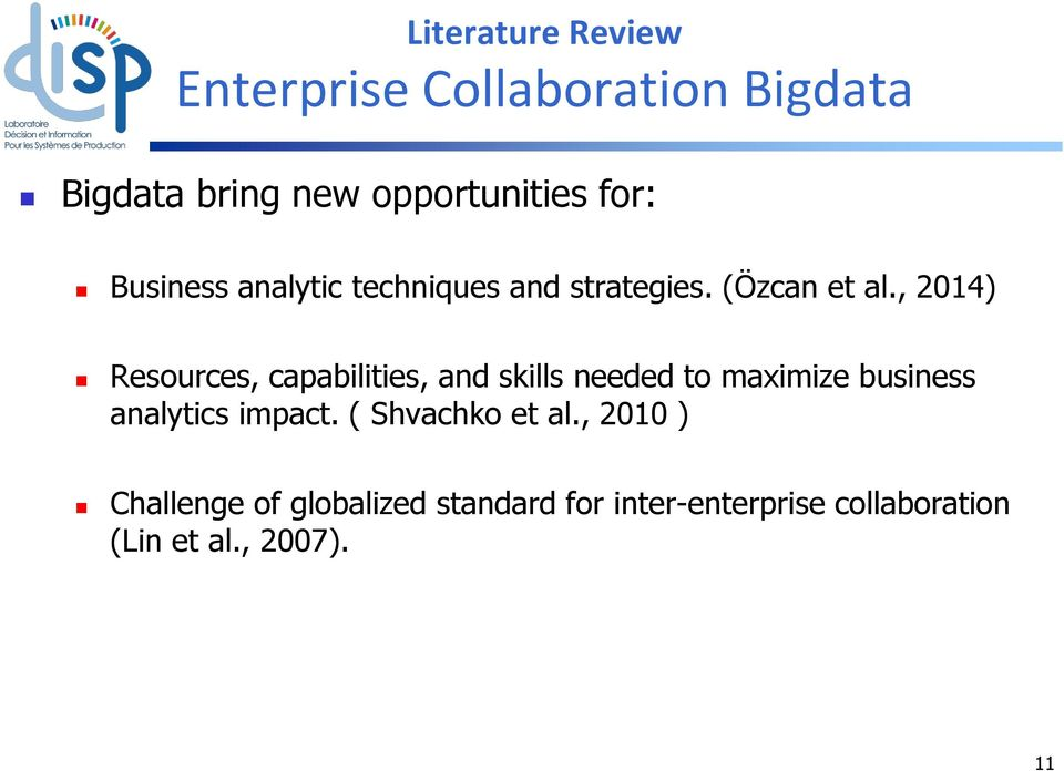, 2014) Resources, capabilities, and skills needed to maximize business analytics