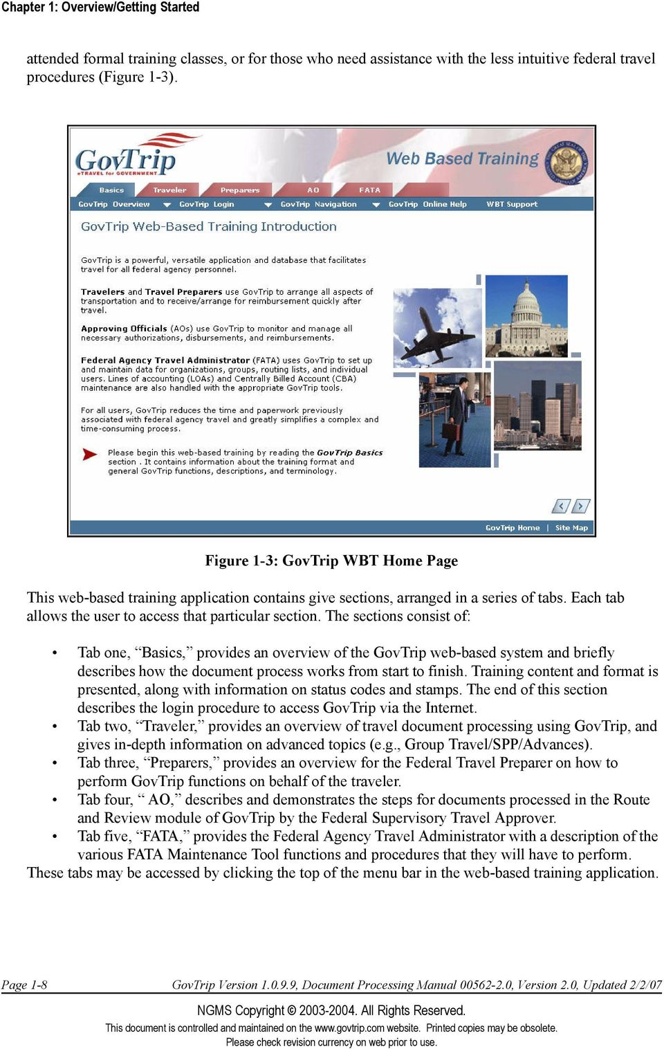 The sections consist of: Tab one, Basics, provides an overview of the GovTrip web-based system and briefly describes how the document process works from start to finish.