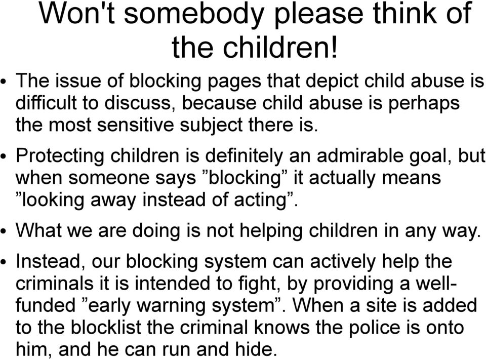 Protecting children is definitely an admirable goal, but when someone says blocking it actually means looking away instead of acting.