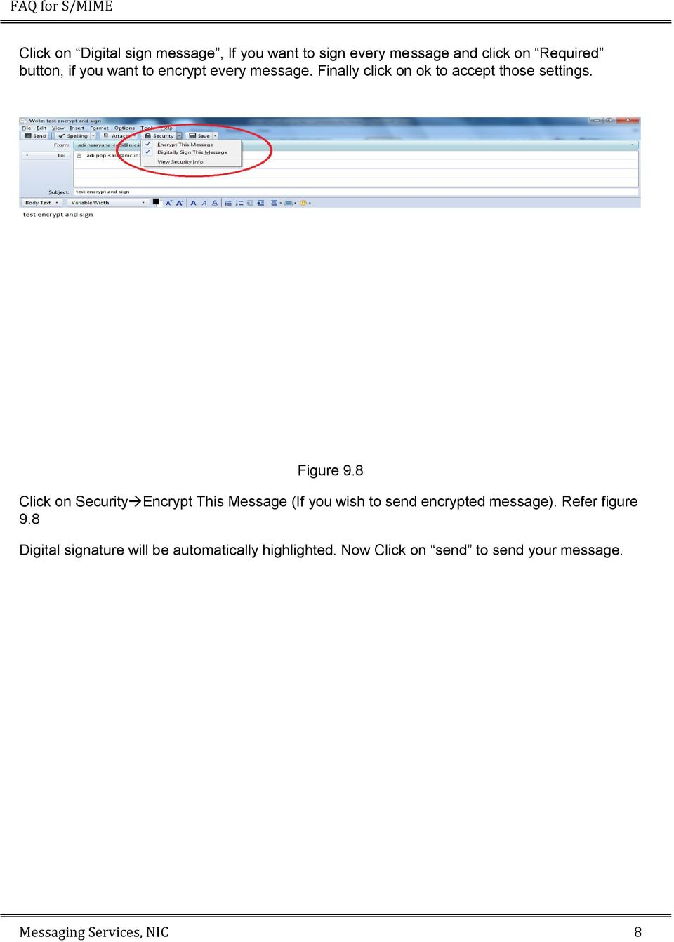 8 Click on Security Encrypt This Message (If you wish to send encrypted message). Refer figure 9.