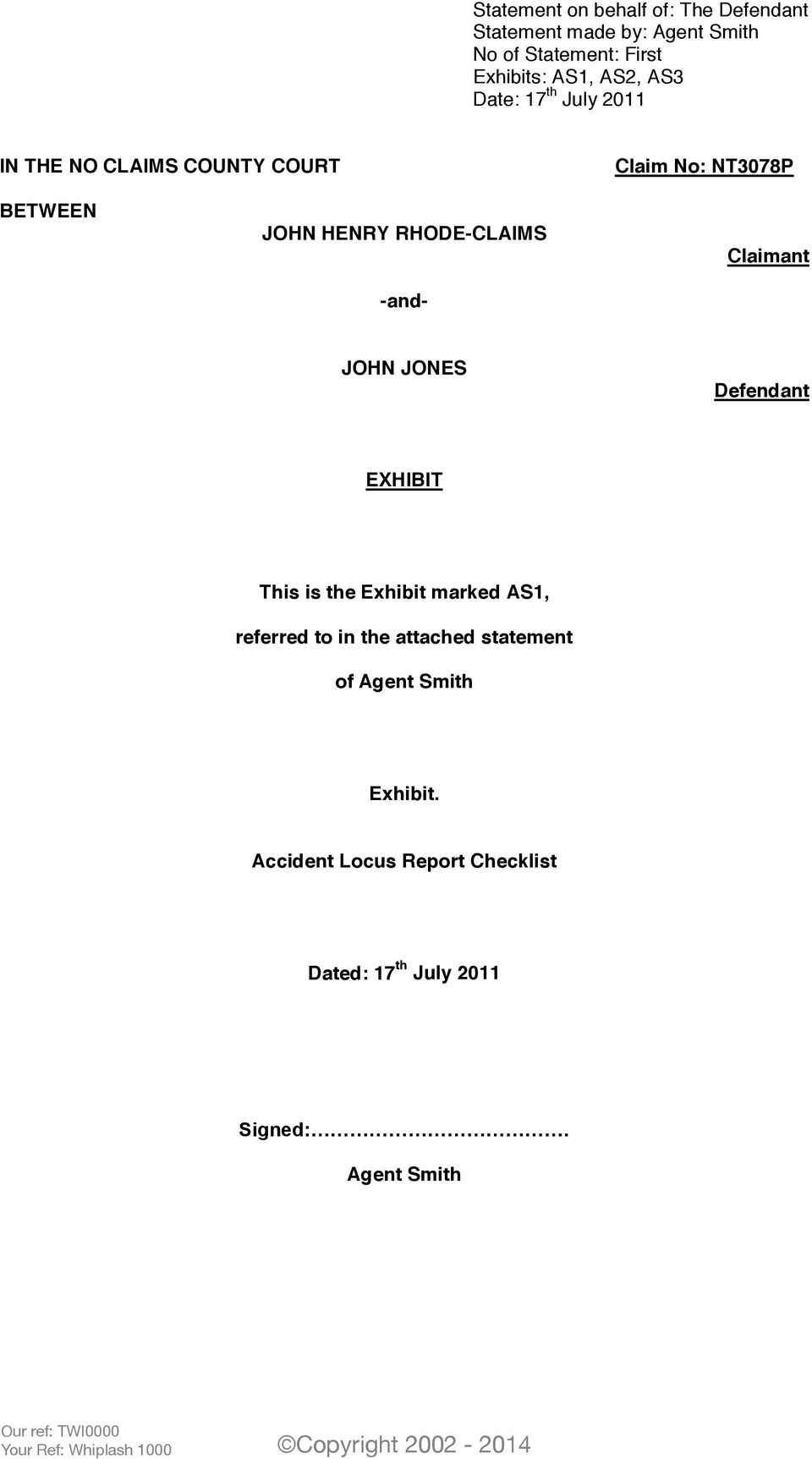 RHODE-CLAIMS -and- Claimant JOHN JONES Defendant EXHIBIT This is the Exhibit marked AS1, referred to in the