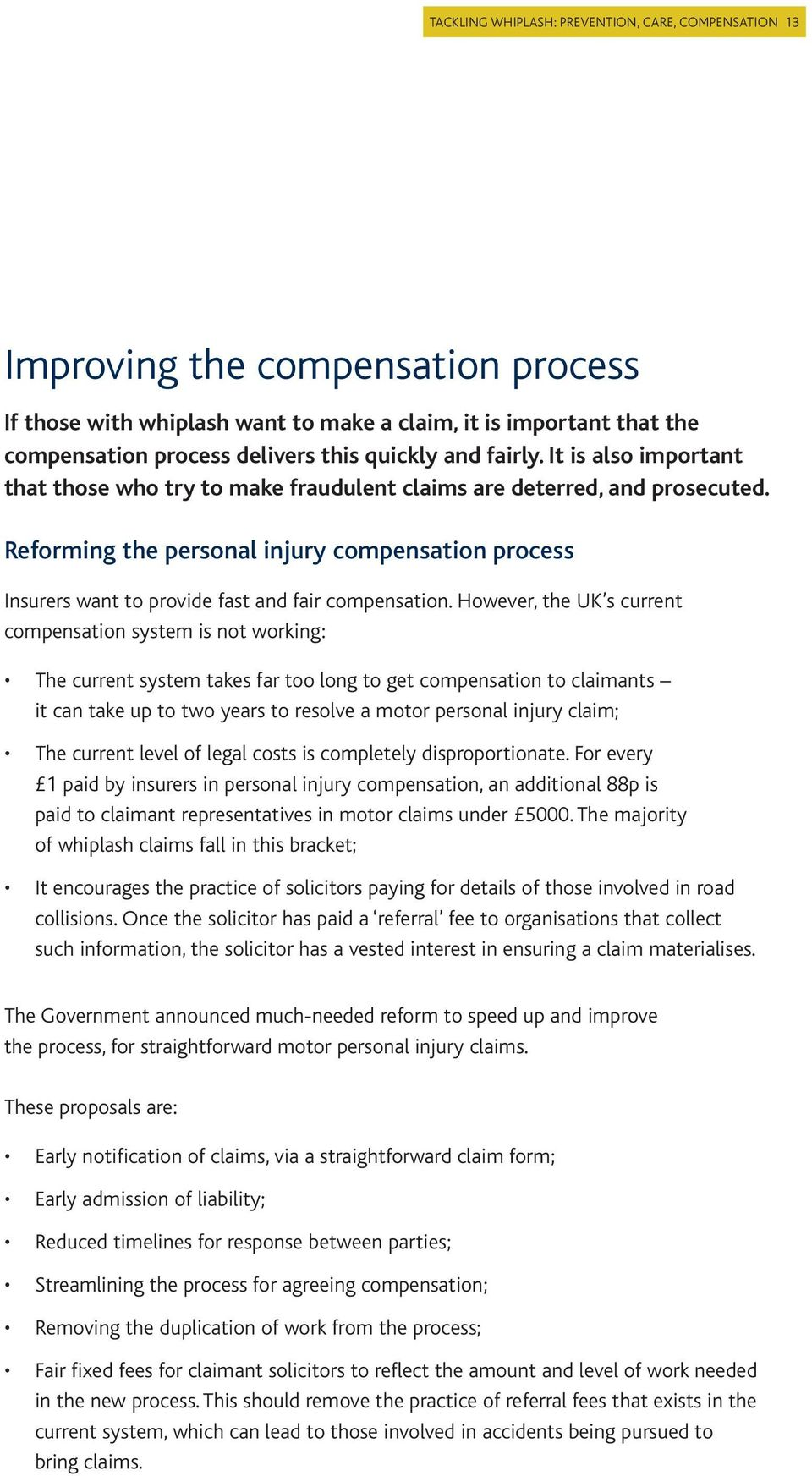 Reforming the personal injury compensation process Insurers want to provide fast and fair compensation.