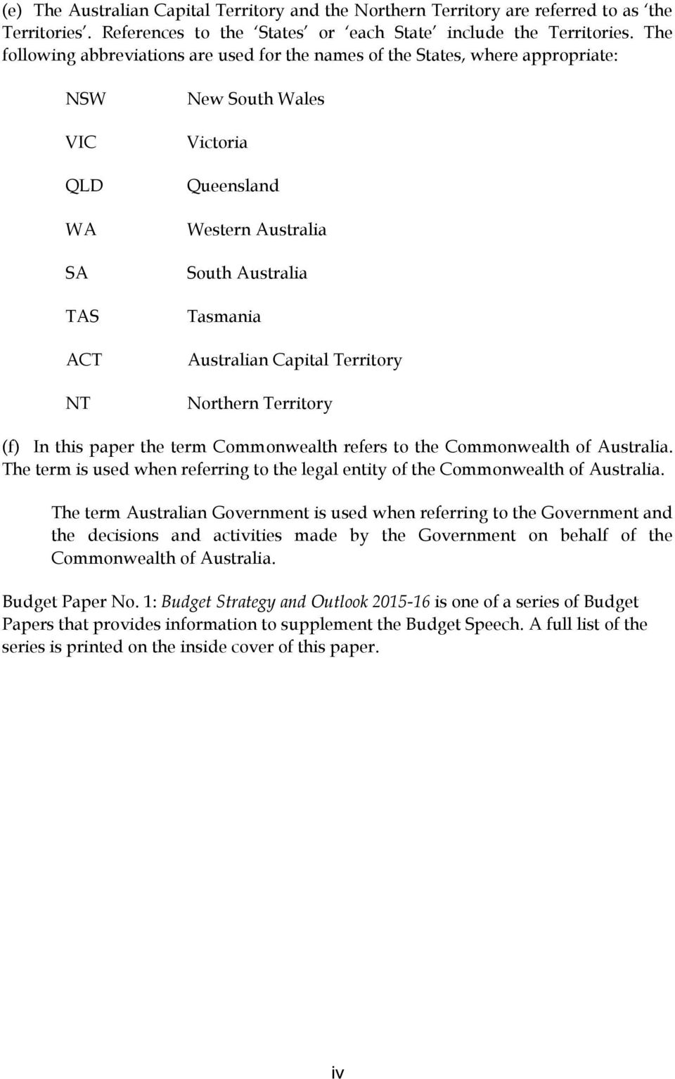 Australian Capital Territory Northern Territory (f) In this paper the term Commonwealth refers to the Commonwealth of Australia.