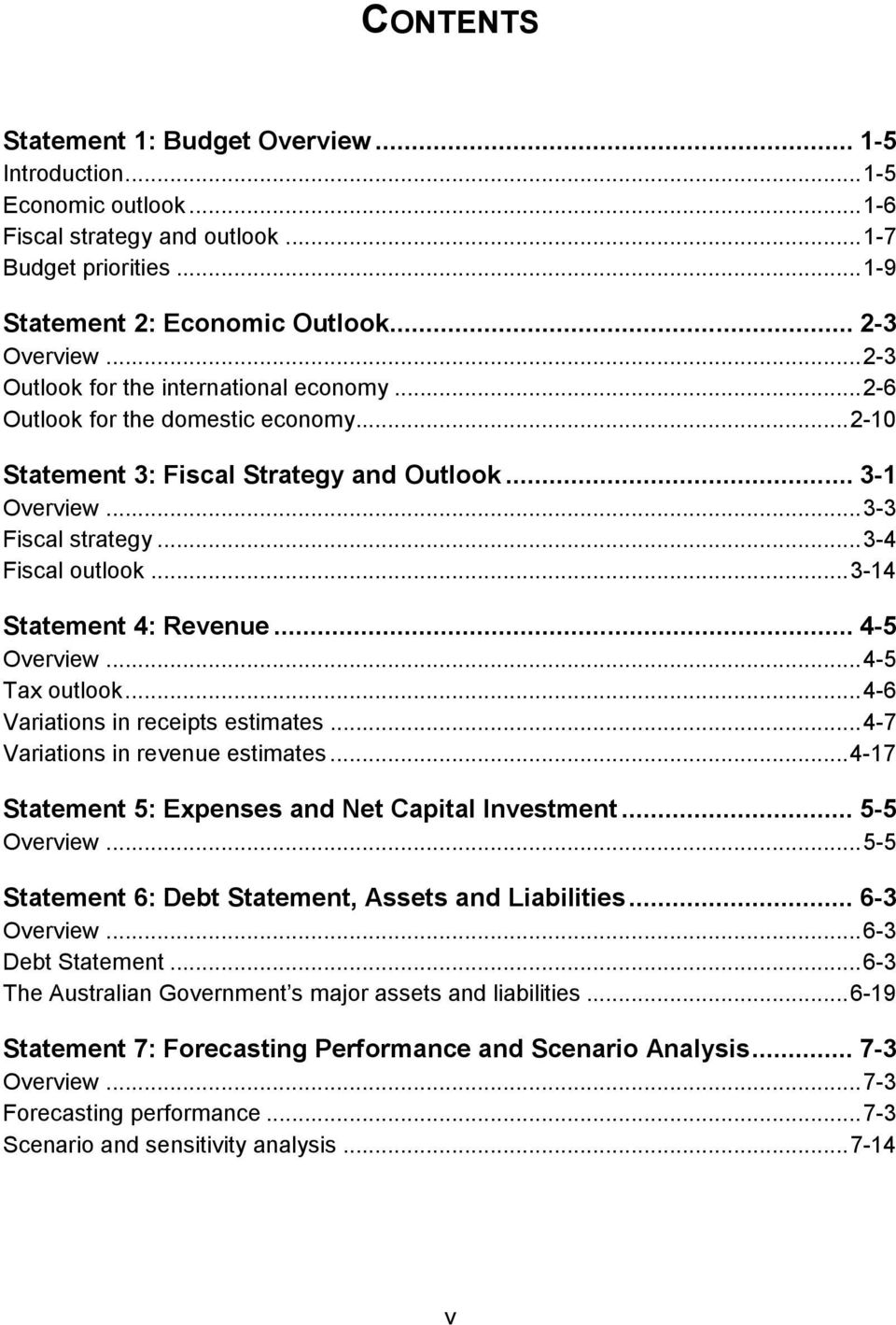 .. 3-14 Statement 4: Revenue... 4-5 Overview... 4-5 Tax outlook... 4-6 Variations in receipts estimates... 4-7 Variations in revenue estimates... 4-17 Statement 5: Expenses and Net Capital Investment.