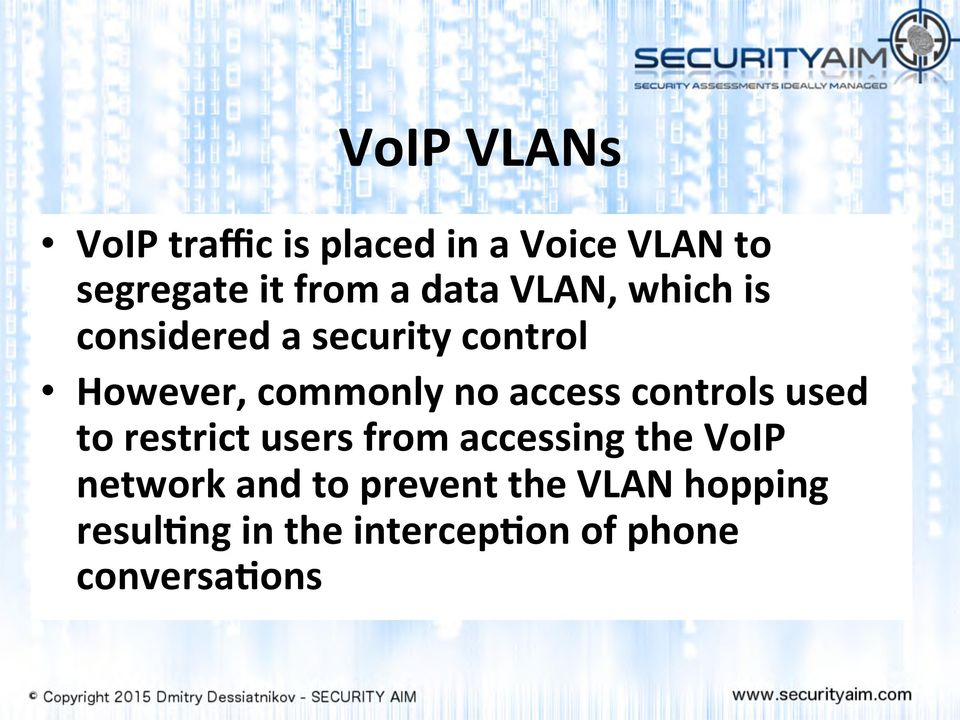 access controls used to restrict users from accessing the VoIP network