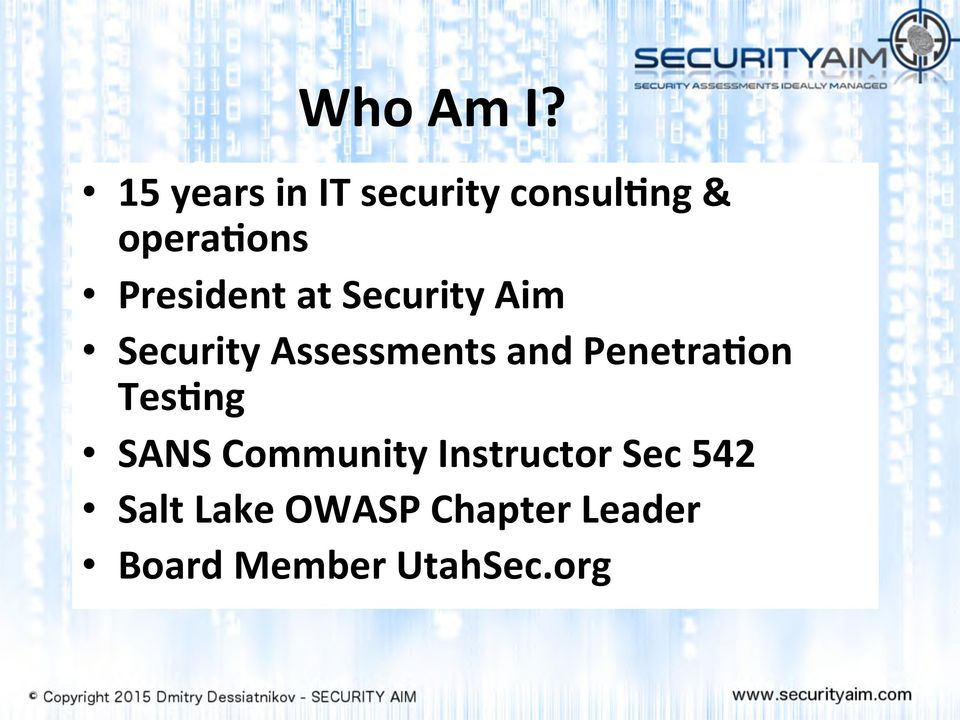 President at Security Aim Security Assessments and