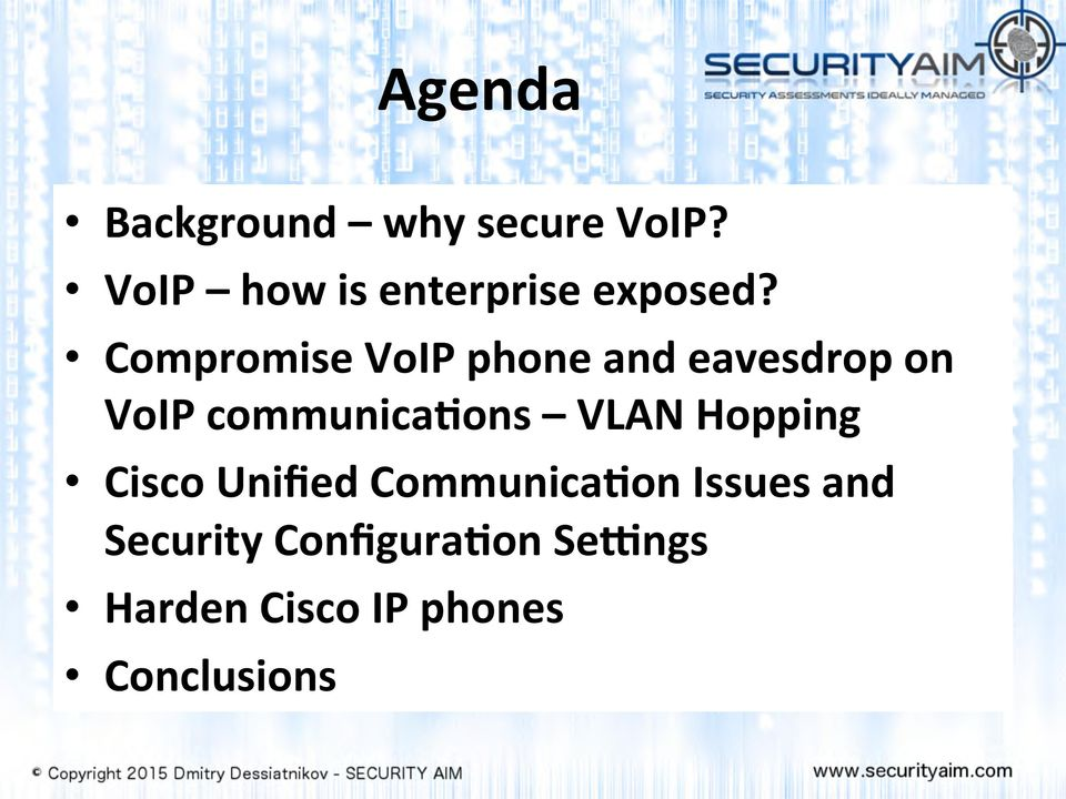 Compromise VoIP phone and eavesdrop on VoIP communica8ons
