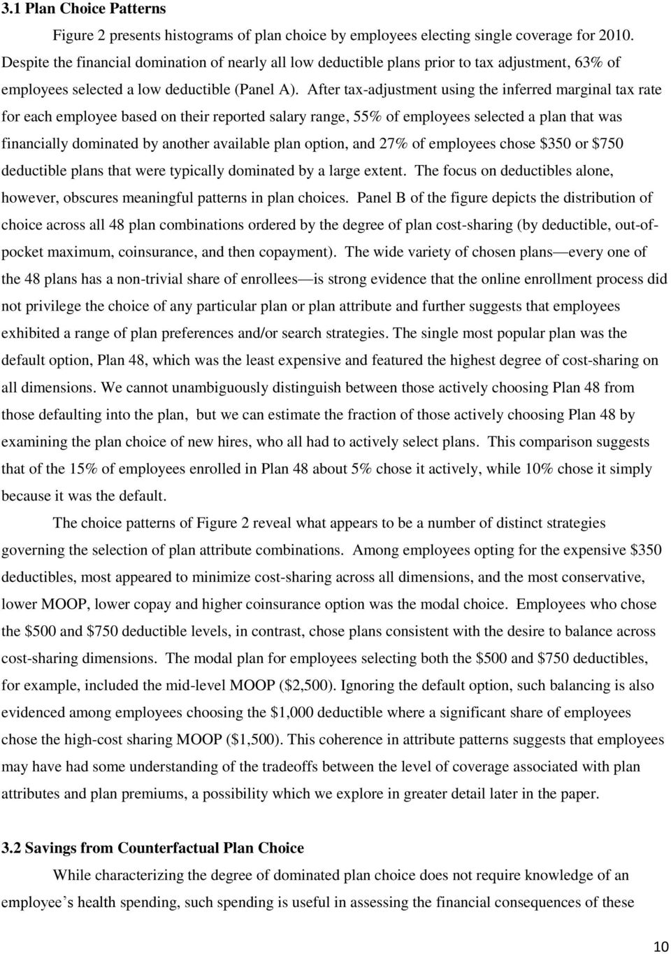 After tax-adjustment using the inferred marginal tax rate for each employee based on their reported salary range, 55% of employees selected a plan that was financially dominated by another available
