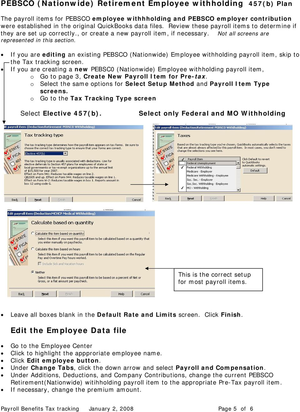 If you are editing an existing PEBSCO (Nationwide) Employee withholding payroll item, skip to the Tax tracking screen.