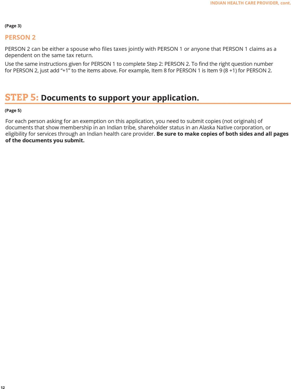 For example, Item 8 for PERSON 1 is Item 9 (8 +1) for PERSON 2. STEP 5: Documents to support your application.