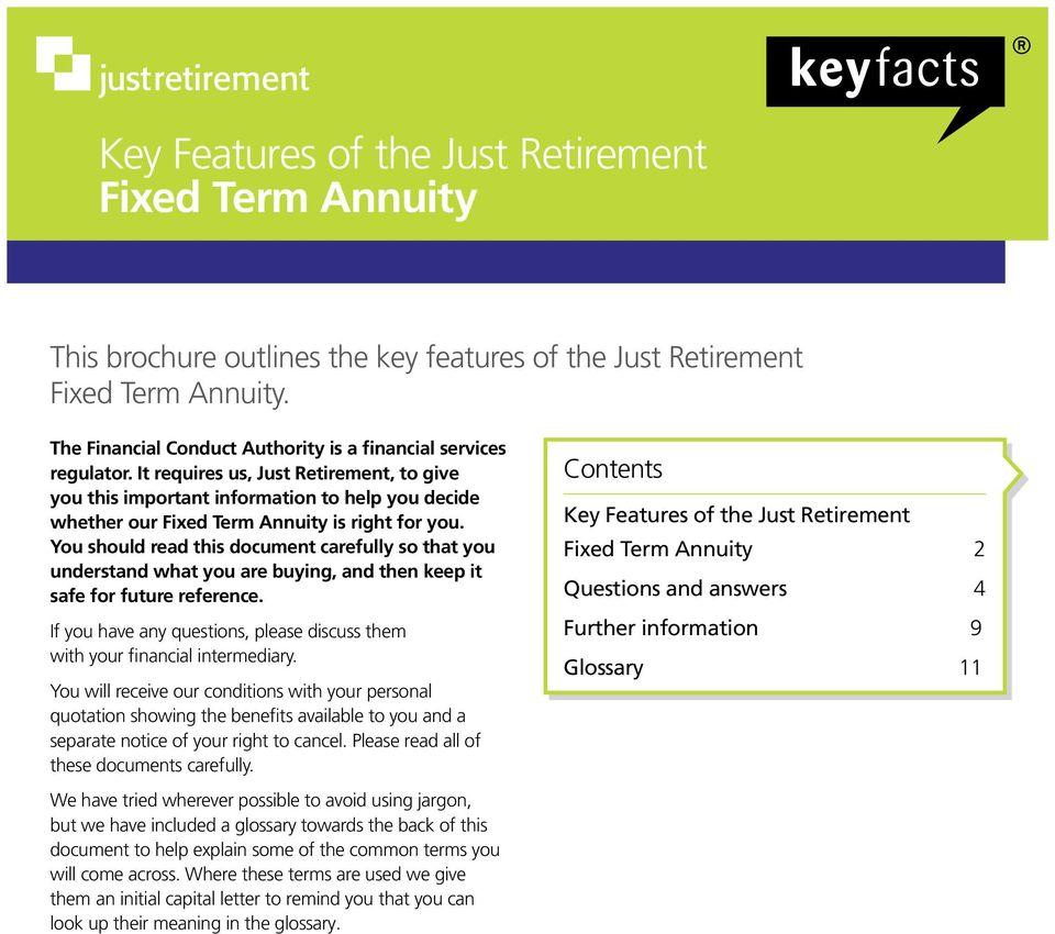 It requires us, Just Retirement, to give you this important information to help you decide whether our Fixed Term Annuity is right for you.