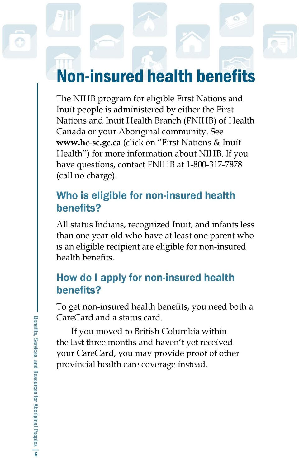 Who is eligible for non-insured health benefits?