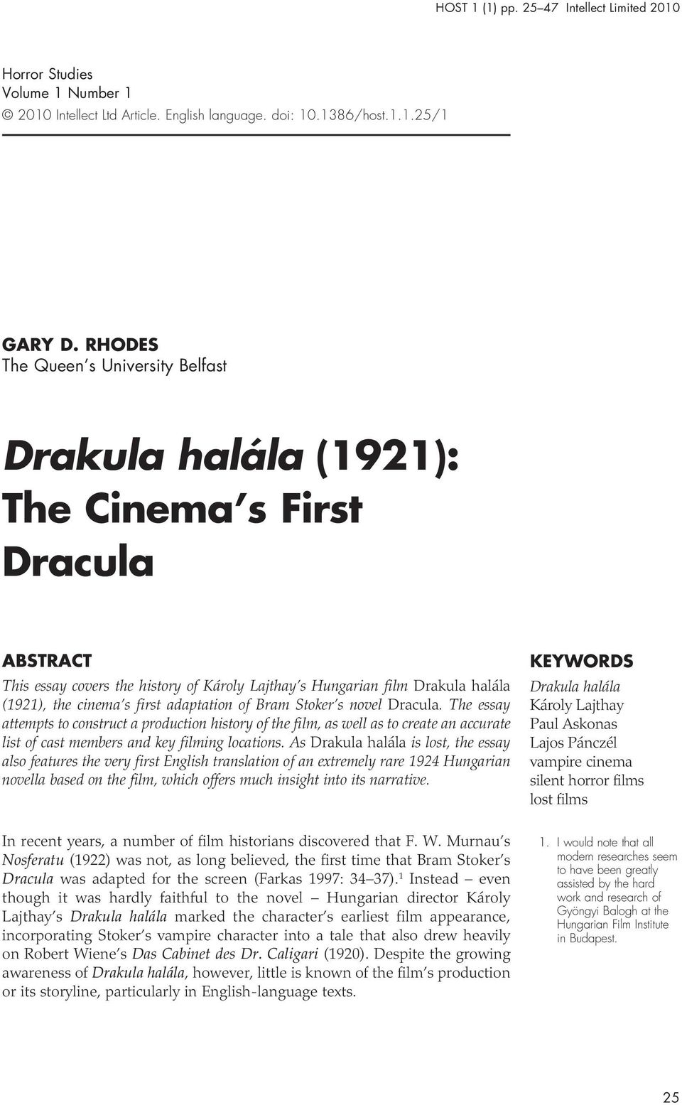 first adaptation of Bram Stoker s novel Dracula. The essay attempts to construct a production history of the film, as well as to create an accurate list of cast members and key filming locations.