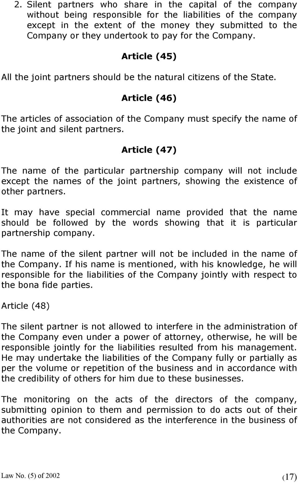 Article (46) The articles of association of the Company must specify the name of the joint and silent partners.