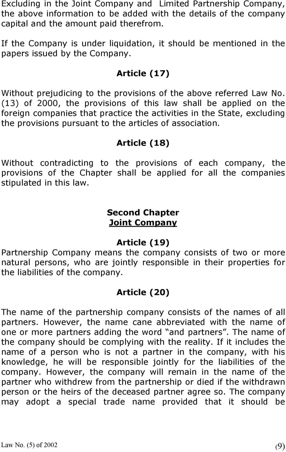 (13) of 2000, the provisions of this law shall be applied on the foreign companies that practice the activities in the State, excluding the provisions pursuant to the articles of association.